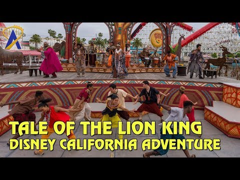 Tale of the Lion King - Full Show at Disney California Adventure