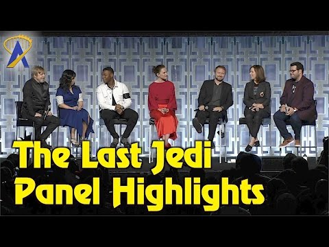 The Last Jedi Panel Highlights from Star Wars Celebration 2017