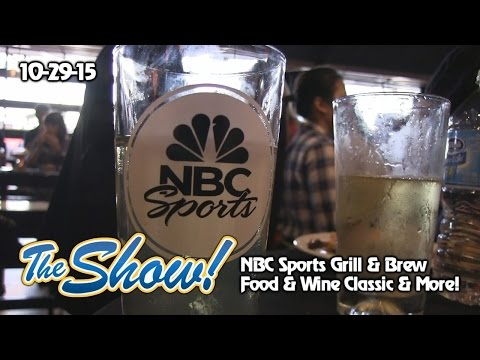 Attractions - The Show - NBC Sports Grill & Brew; Food & Wine Classic; latest news - Oct. 29, 2015