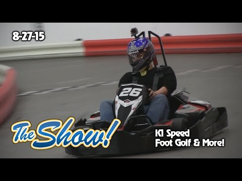 Attractions - The Show - K1 Speed go-karts; foot golf; latest news - Aug. 27, 2015