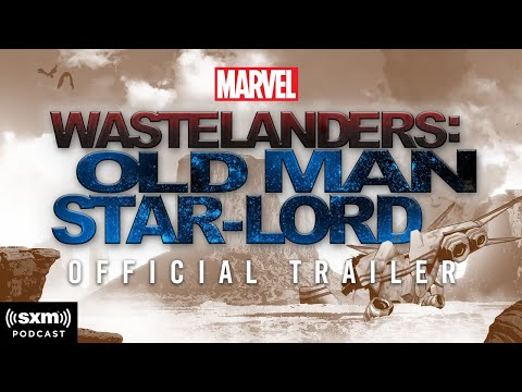 Marvel's Wastelanders: Old Man Star-Lord (Scripted Podcast) | Official Trailer