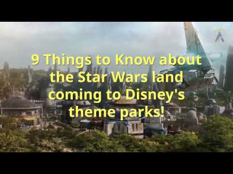 9 Things to know about Star Wars Land coming to Disney's Parks