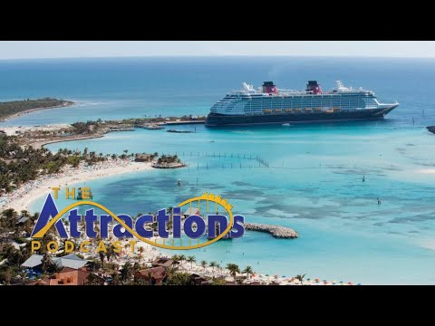 LIVE: The Attractions Podcast #102 - Disney Cruise Line updates, coaster openings, and more!