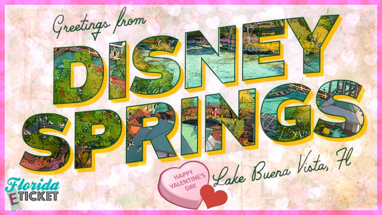 Florida E-Ticket - 'Valentine's Day at Disney Springs'