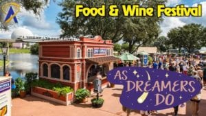 As Dreamers Do – Newest Treats at the Food & Wine Festival