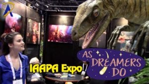 As Dreamers Do – Exploring IAAPA Attractions Expo 2017