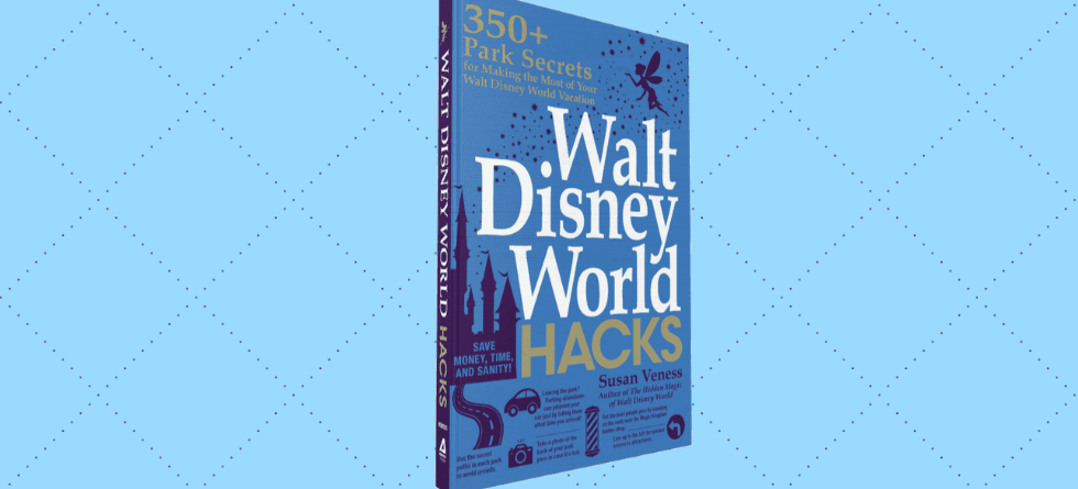 Maximize your magic with 'Walt Disney World Hacks', book on sale now