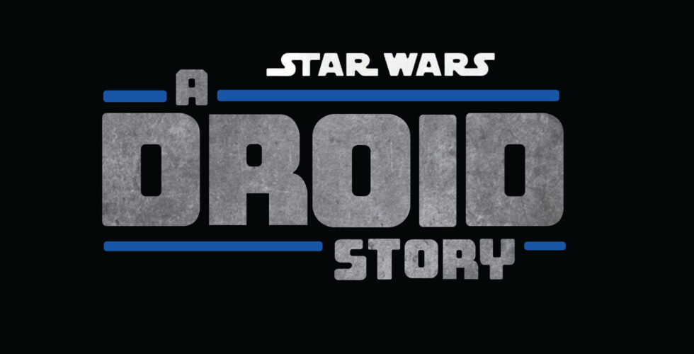 A droid story star wars series coming to Disney+
