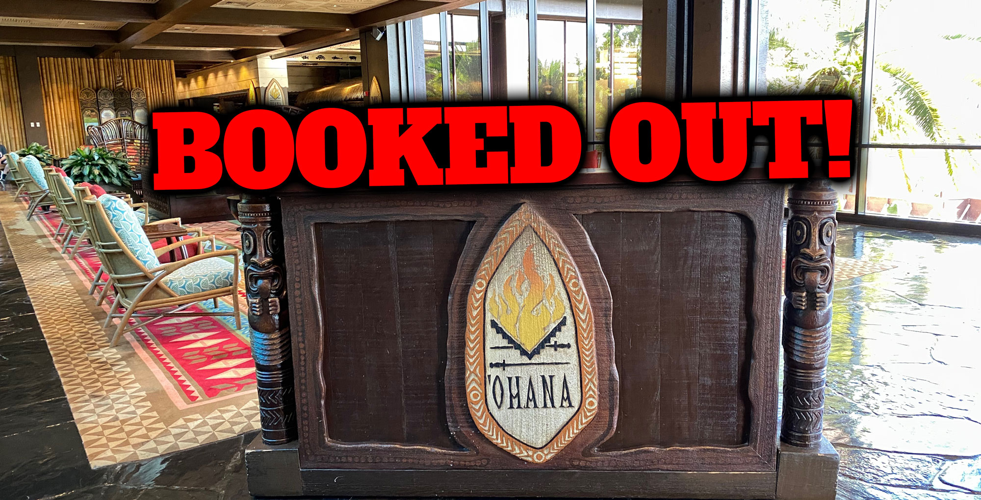 Disney's 'Ohana is fully booked out for dinner this summer.
